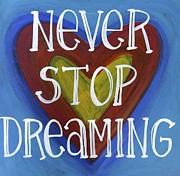 Never Stop Dreaming Print by Carla Bank