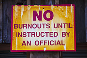 Signage Photo Posters - No Burnouts Sign Poster by Garry Gay