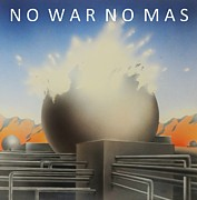 Anti-war Paintings - No War No More by Mark  Leavitt