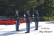 Honor Photo Posters - Not My Duty - MY HONOR Poster by Paul W Faust -  Impressions of Light
