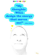 Personal Mixed Media Posters - Note to Self  My thoughts will design the energy that moves me Poster by Allan Rufus