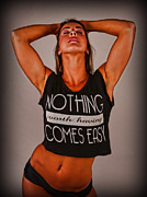 Hot Chick Framed Prints - Nothing Comes Easy Framed Print by Lee Dos Santos