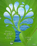 Deep Greens Posters - Only as Deep as I Look Can I SEE Poster by Nikki Smith