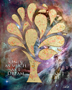 Galaxy Mixed Media Prints - Only as Much as I Dream Can I BE Print by Nikki Smith