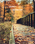 Yellow Leaves Prints - Only the Journey is Written Not the Destination Quotation Print Print by Lisa Russo