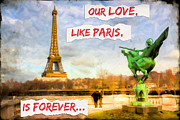 Paris Digital Art Posters - Our Love Like Paris is Forever Poster by Mark E Tisdale