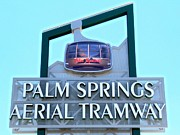 Aerial Tramway Framed Prints - Palm Springs Aerial Tramway Sign Framed Print by Randall Weidner