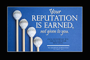 Educators Posters - Reputation is Earned Poster by Steve  Raybine
