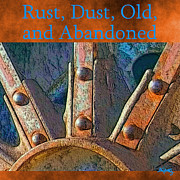 Abandoned Digital Art Originals - Rust Dust Old and Abandoned Gallery by Glenn McCarthy Art and Photography