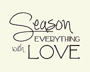 Art With Love Posters - Season Everything With Love Poster by Jaime Friedman