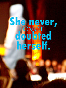 Low High-esteem Posters - She Never Ever Doubted Herself  Poster by Corey Garcia