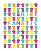 Fanatic Digital Art Prints - Shirt fanatic Print by Shawn Hempel
