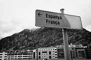 Espana Posters - Sign For Spain And France Roads Andorra La Vella Andorra Poster by Joe Fox