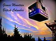 Ski Art Posters - Skyride at Grouse Mountain British Columbia Canada Poster by John Malone