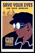 Goggles Prints - Steam Punk WPA Vintage Safety Poster Print by Wpa