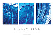 Steel Greeting Cards Framed Prints - Steely Blue The Art Of Building Poster Framed Print by David Davies
