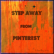 Donna Bentley - Step away from Pinterest