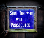 Old Sign Prints - Stone Throwers Be Warned Print by Adrian Evans