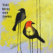 Melissa Peterson - Tall Birds Eat Seeds