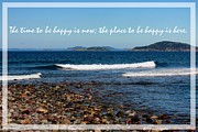 Be Here Now Framed Prints - The Time to be Happy is Now Framed Print by Barbara Griffin