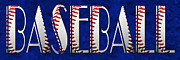 Baseball Art Mixed Media Posters - The Word Is BASEBALL On Blue Poster by Andee Photography