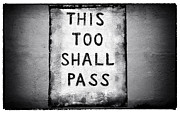 Monotone Prints - This Too Shall Pass Print by John Rizzuto