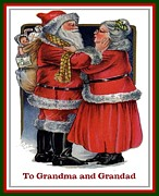 Claus Mixed Media Posters - To Grandma and Granded Mr and Mrs Claus Christmas Card  Poster by Tracey Harrington-Simpson