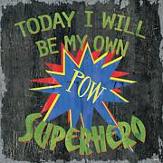 Today I Will Be... Print by Debbie DeWitt