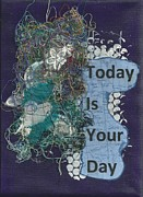 Affirmation Posters - Today Is Your Day Poster by Gillian Pearce