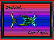 Fish Christian Art Posters - Trust God - Love People Poster by Carolyn Marshall