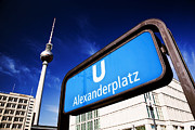 Place Of Interest Posters - Ubahn Alexanderplatz sign and Television tower Berlin Germany Poster by Michal Bednarek