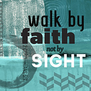 Walk By Faith- Contemporary Christian Art Print by Linda Woods