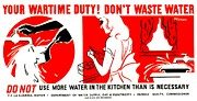 """war Poster"" Prints - War Poster - WW2 - Dont Waste Water 1 Print by Benjamin Yeager"