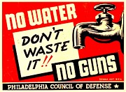 """war Poster"" Prints - War Poster - WW2 - No Water No Guns Print by Benjamin Yeager"