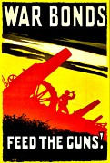 Patriotism Prints - War Poster - WW1 - Feed the Guns Print by Benjamin Yeager