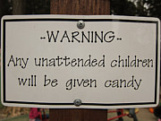 Funny Signs Prints - Warning Unattended Children Print by Shane Kelly