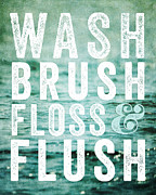Flush Prints - Wash Brush Floss and Flush Bathroom Sign Decor Print by Lisa Russo