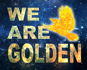 Joni Posters - We Are Golden Poster by Ginny Gaura