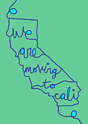 San Francisco Cali Posters - We Are Moving To Cali Poster by Asyrum Dseign
