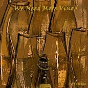 Canvas Wine Prints Digital Art Posters - We Need More Vino Poster by Diane Strain