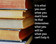 Quotation Posters - What You Read Poster by Marianne Beukema