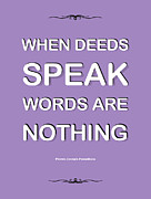 Deeds Posters - When Deeds Speak Poster by Fisun Koksal