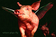 Pig Digital Art Posters - When Pigs Fly - with text Poster by Wingsdomain Art and Photography