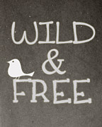 Typographic Prints - Wild and Free Print by Patrycja Polechonska