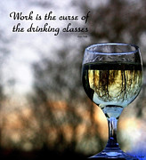 Wine Reflection Art Posters - Work is the Curse of the Drinking Classes Poster by Linda Galok