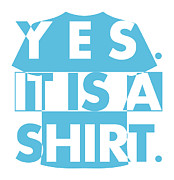 Shirt Digital Art - Yes. It is a shirt. by Shawn Hempel