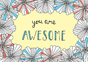 Positive Metal Prints - You Are Awesome Metal Print by Susan Claire
