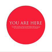 Help Posters - You Are Here Poster by Karon Melillo DeVega
