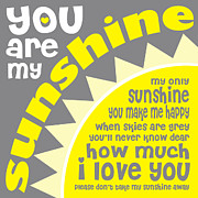 Typographic Prints - You Are My Sunshine Print by Ginny Gaura