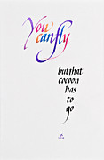 Calligraphy Mixed Media Prints - You Can Fly Print by Jacqueline Svaren